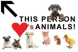 THIS PERSON LOVES ANIMALS-Very Cute